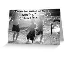 """Psalm 149:3""  by Carter L. Shepard Greeting Card"