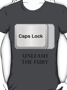 CAPS LOCK FURY!!! T-Shirt