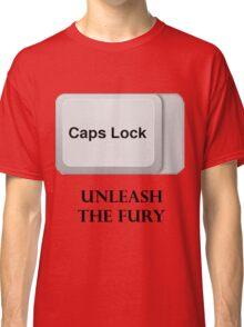 CAPS LOCK FURY!!! Classic T-Shirt