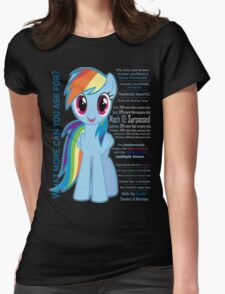 What else could anyone possibly ask for? (Rainbow Dash) Womens Fitted T-Shirt