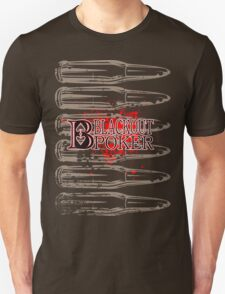 Blackout Poker-Bullets Unisex T-Shirt