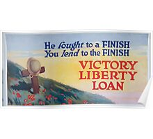 He fought to a finish You lend to the finish Victory Liberty Loan Poster