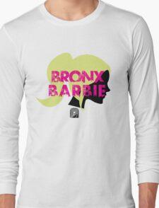 Bronx Barbie Shirt :D Long Sleeve T-Shirt