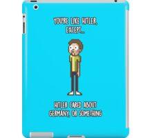 Morty - You're like Hitler... iPad Case/Skin