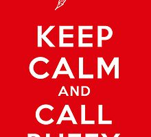 Keep Calm And Call Buffy by Nana Leonti