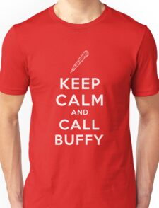 Keep Calm And Call Buffy Unisex T-Shirt