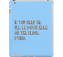 If you need me iPad Case/Skin