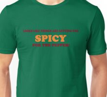 Too Spicy For the Pepper Unisex T-Shirt