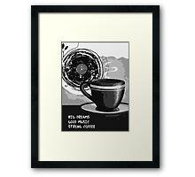 Big dreams, Good music, Strong coffee Framed Print