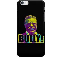 Bully! - Theodore Roosevelt - Black Text iPhone Case/Skin