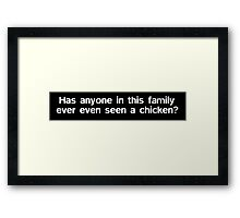 Has anyone in this family ever even seen a chicken? Framed Print