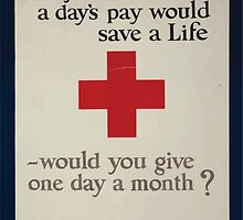 If you knew a days pay would save a life would you give one day a month All of the Red Cross War Fund goes for war relief 002 by wetdryvac