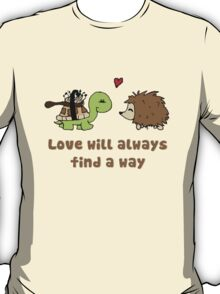 Love will always... T-Shirt