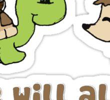 Love will always... Sticker