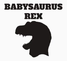 Babysaurus Rex Kids Clothes