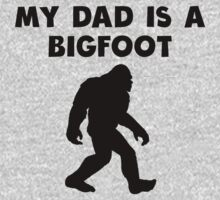 My Dad Is A Bigfoot One Piece - Short Sleeve