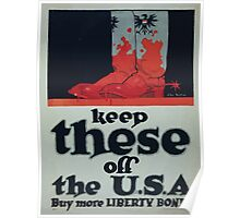 Keep these off the USA Buy more Liberty Bonds Poster