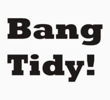 Bang Tidy! by Oaten