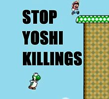 Stop Yoshi Killings by nattysdesigns