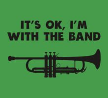 It's OK I'm With The Band Trumpet Kids Tee