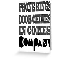 Here Comes Company! Greeting Card