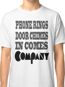 Here Comes Company! Classic T-Shirt
