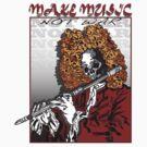 MAKE MUSIC NOT WAR by Larry Butterworth