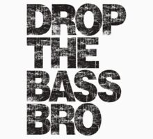 DROP THE BASS BRO One Piece - Short Sleeve