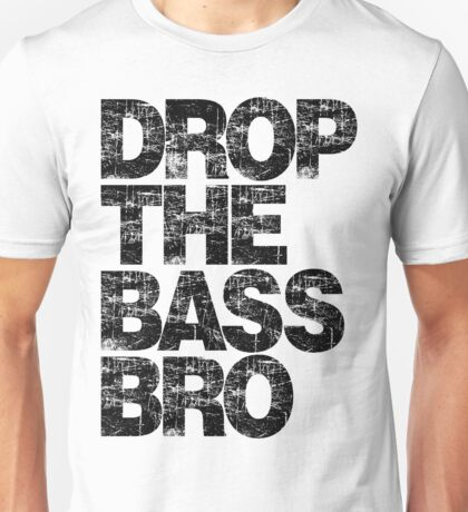 DROP THE BASS BRO T-Shirt