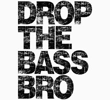 DROP THE BASS BRO Unisex T-Shirt