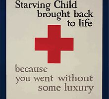 A little starving child brought back to life because you went without some luxury All of the Red Cross War Fund goes for war relief 002 by wetdryvac
