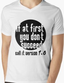 If at first you don't succeed; call it version 1.0  Mens V-Neck T-Shirt
