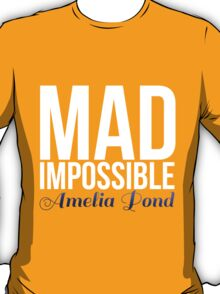 mad impossible; T-Shirt