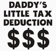 Daddy's Little Tax Deduction Baby Tee