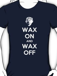 Wax On and Wax Off T-Shirt