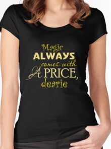 Magic Always Comes With A Price! Women's Fitted Scoop T-Shirt