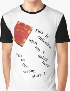 I'm In The Wrong Story!  Graphic T-Shirt