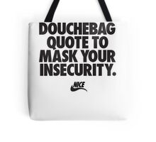 Douchebag Quote Tote Bag