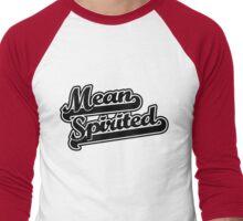 Mean Spirited Men's Baseball ¾ T-Shirt