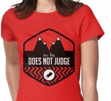 My Log Does Not Judge Womens Fitted T-Shirt