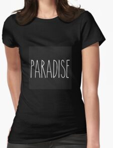 Paradise slogan  Womens Fitted T-Shirt