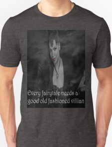 Once Upon A Time - Evil Queen - Every fairytale needs a good old fashioned villain Unisex T-Shirt