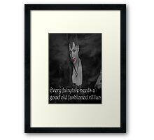 Once Upon A Time - Evil Queen - Every fairytale needs a good old fashioned villain Framed Print