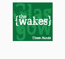 The Wakes - These Hands Unisex T-Shirt