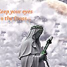 Keep Your Eyes On The Cross by Jane Neill-Hancock