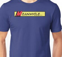 Meanwhile (comic book graphic) Unisex T-Shirt