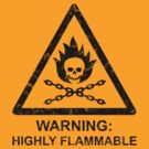 Warning: Highly Flammable by byway