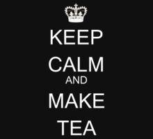 Keep calm and make tea by Chrome Clothing
