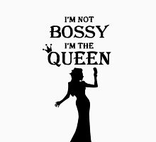I'm Not Bossy I'm The Queen Unisex T-Shirt