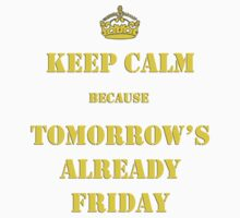 Keep calm because tomorrow's friday Kids Clothes